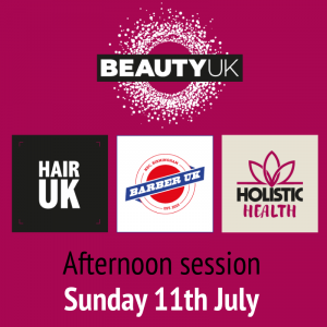 BEAUTY UK Afternoon Session – Sunday 11th July: 2pm – 6pm