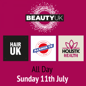 BEAUTY UK Morning & Afternoon Session – Sunday 11th July: 9:30am – 1:30pm + 2pm – 6pm