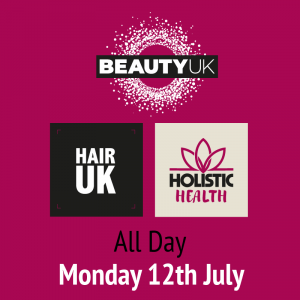 BEAUTY UK  Morning & Afternoon Session – Monday 12th July: 9:30am – 1:30pm + 2pm – 6pm
